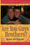 Are You Guys Brothers?