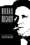 Mikhail Bulgakov: A Critical Biography