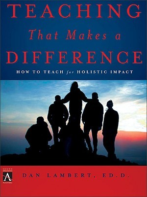 Teaching That Makes a Difference by Dan Lambert