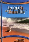 You Can't Fly with a Broken Wing