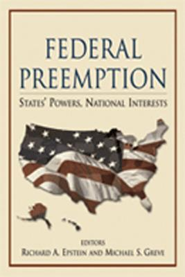 Federal Preemption: States' Powers, National Interests