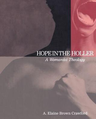Hope in the Holler: A Womanist Theology