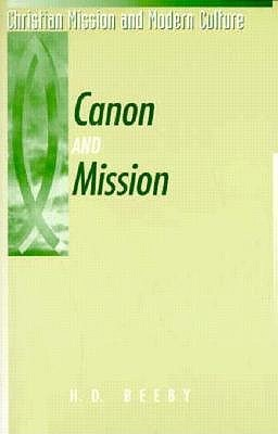 Canon and Mission by H.D. Beeby