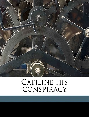 Catiline His Conspiracy