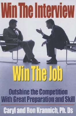 Win the Interview, Win the Job: Outshine the Competition with Great Preparation and Skill