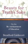 Beauty for Truth's Sake: The Re-Enchantment of Education