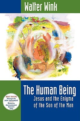 The Human Being by Walter Wink
