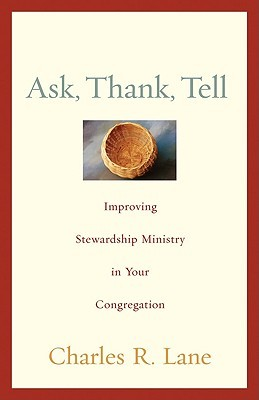 Ask, Thank, Tell by Charles R. Lane