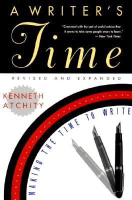 A Writer's Time by Kenneth Atchity
