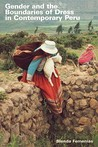 Gender and the Boundaries of Dress in Contemporary Peru (Louann Atkins Temple Women & Culture Series, Bk. 6)