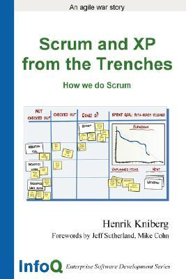 Scrum and XP from the Trenches by Henrik Kniberg