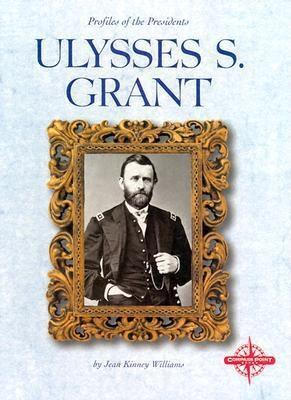 Ulysses S. Grant by Jean Kinney Williams