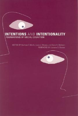 Intentions and Intentionality by Bertram F. Malle
