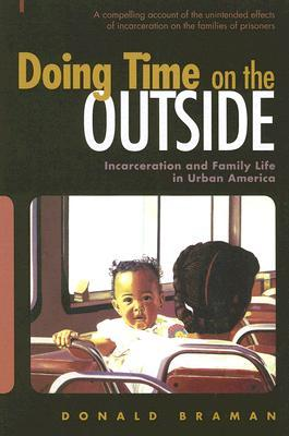 Doing Time on the Outside by Donald Braman