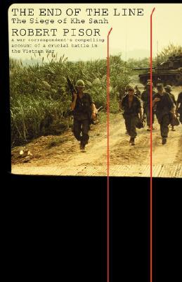 The End of the Line: The Siege of Khe Sanh