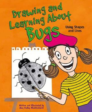 Drawing And Learning About Bugs: Using Shapes And Lines (Sketch It!)