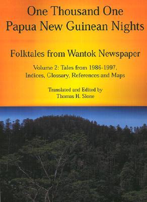 One Thousand One Papua New Guinean Nights by Thomas H. Slone