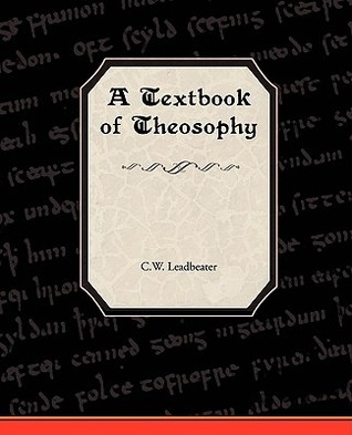 A Textbook of Theosophy by Charles W. Leadbeater