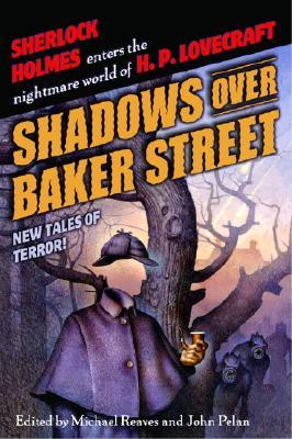 Shadows Over Baker Street by Michael Reaves