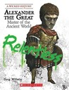 Alexander the Great: Master of the Ancient World