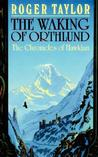 The Waking of Orthlund (Chronicles of Hawklan, #3)