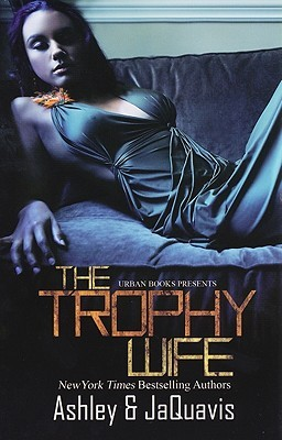 Trophy Wife by Ashley Antoinette