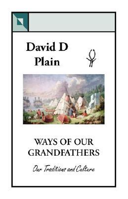 Ways of Our Grandfathers: Our Traditions and Culture