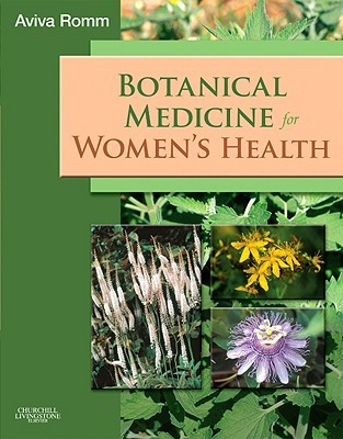 Botanical Medicine for Women's Health by Aviva Romm