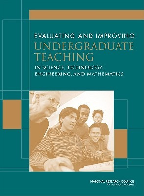 Evaluating and Improving Undergraduate Teaching in Science, T... by National Research Council