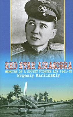 Red Star Aircobra: Memoirs of a Soviet Fighter Ace 1941-45