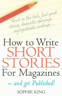 How to Write Short Stories for Magazines - And Get Published!