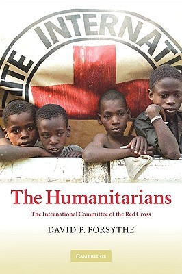 The Humanitarians: The International Committee of the Red Cross