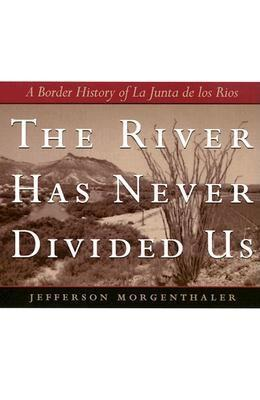 The River Has Never Divided Us by Jefferson Morgenthaler