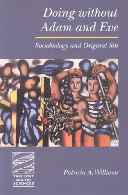 Doing Without Adam and Eve: Sociobiology and Original Sin