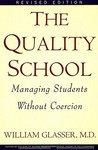 The Quality School: Managing Students Without Coercion