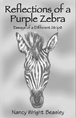 Reflections of a Purple Zebra: Essays of a Different Stripe