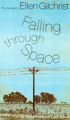 Falling Through Space by Ellen Gilchrist
