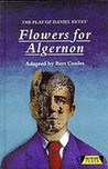 The play of Daniel Keyes: Flowers for Algernon