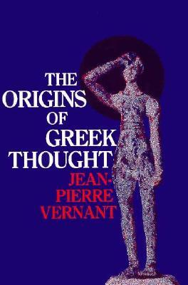 The Origins of Greek Thought by Jean-Pierre Vernant