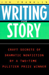 Writing for Story: Craft Secrets of Dramatic Nonfiction