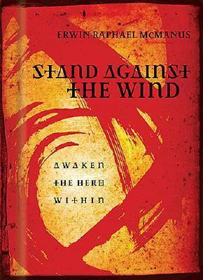 Stand Against the Wind: Fuel for the Revolution of Your Soul