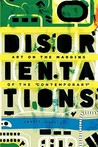 Disorientations: Art on the Margins of the Contemporary