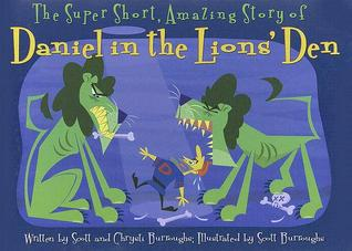The Super Short, Amazing Story of Daniel in the Lions' Den