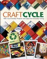 Craftcycle: 100+ Eco-Friendly Projects and Ideas for Everyday Living