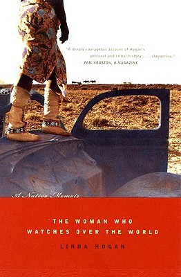 The Woman Who Watches Over the World by Linda Hogan