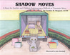 Shadow Moves: A Story For Families And Children Experiencing a Difficult or Traumatic Move