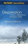 Depression – A Nurse's Experience: Shadows Of Life (Patient Narratives)