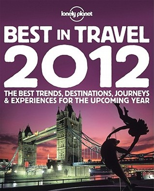 Lonely Planet's Best in Travel by Lonely Planet