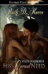 His Carnal Need (Xylon Warriors, #2)
