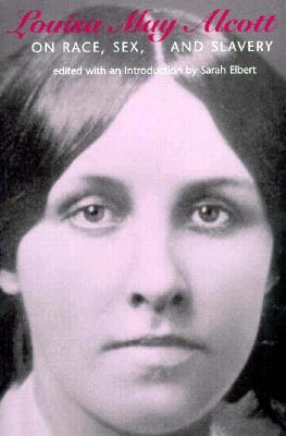 Louisa May Alcott on Race, Sex, and Slavery